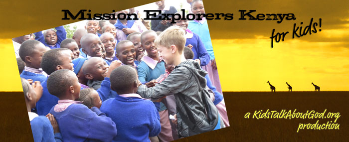 Introducing: Mission Explorers Kenya!